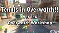 Tennis in Overwatch!! ver 1.0