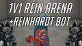 1v1 Rein Arena + Reinhardt bot ⚔️